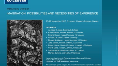 "Workshop: ""Imagination: Possibilities and necessities of experience"". 25-26 November 2016 – Leuven, Husserl-Archives."